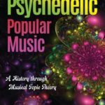 [PDF] [EPUB] Psychedelic Popular Music: A History Through Musical Topic Theory Download