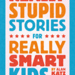 [PDF] [EPUB] Really Stupid Stories for Really Smart Kids Download