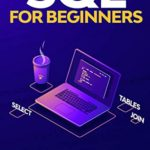 [PDF] [EPUB] SQL For Beginners: SQL Guide to understand how to work with a Data Base Download