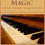 [PDF] [EPUB] ScaleChord Magic: Music Theory Demystified – How to Master Interval Relationships (Theory in a Thimble Series Book 1) Download