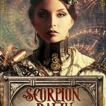 [PDF] [EPUB] Scorpion Dawn: a novella of gaslight and magic (Hellion House Book 2) Download