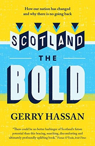 [PDF] [EPUB] Scotland the Bold: How our nation has changed and why there is no going back Download by Gerry Hassan