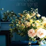 [PDF] [EPUB] Seasonal Flower Arranging: Fill Your Home with Blooms, Branches, and Foraged Materials All Year Round Download