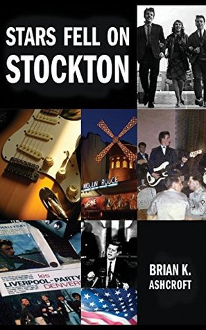 [PDF] [EPUB] Stars Fell on Stockton: The story of The Denvers: A memoir of life in a rock band in the 1960s Download by Brian K. Ashcroft