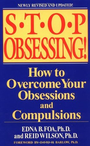 [PDF] [EPUB] Stop Obsessing!: How to Overcome Your Obsessions and Compulsions Download by Edna B. Foa