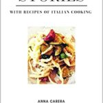 [PDF] [EPUB] Stories: With Recipes of Italian Cooking Download