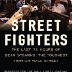 [PDF] [EPUB] Street Fighters: The Last 72 Hours of Bear Stearns, the Toughest Firm on Wall Street Download