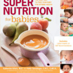 [PDF] [EPUB] Super Nutrition for Babies: The Right Way to Feed Your Baby for Optimal Health Download