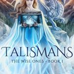 [PDF] [EPUB] Talismans (The Wise Ones Book 1) Download