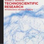 [PDF] [EPUB] Technoscientific Research: Methodological Ad Ethical Aspects Download