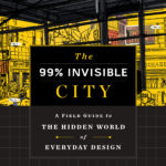 [PDF] [EPUB] The 99% Invisible City: A Field Guide to the Hidden World of Everyday Design Download