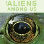 [PDF] [EPUB] The Aliens Among Us: How Invasive Species Are Transforming the Planet—and Ourselves Download