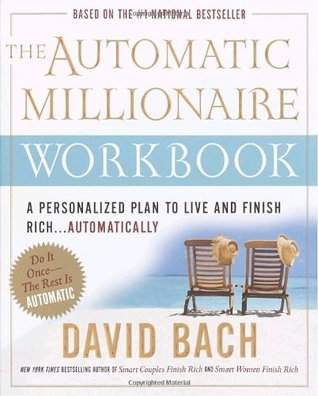 [PDF] [EPUB] The Automatic Millionaire Workbook: A Personalized Plan to Live and Finish Rich. . . Automatically Download by David Bach