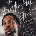 [PDF] [EPUB] The Butterfly Effect: How Kendrick Lamar Ignited the Soul of Black America Download