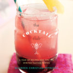 [PDF] [EPUB] The Cocktail Club: A Year of Recipes and Tips for Spirited Tasting Parties Download