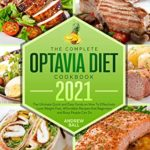 [PDF] [EPUB] The Complete Optavia Diet Cookbook 2021: The Ultimate Quick and Easy Guide on How To Effectively Lose Weight Fast, Affordable Recipes that Beginners and Busy People Can Do Download