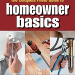[PDF] [EPUB] The Complete Photo Guide Homeowner Basics: 100 Essential Projects Every Homeowner Needs to Know Download