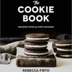 [PDF] [EPUB] The Cookie Book: Decadent Bites for Every Occasion Download