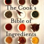 [PDF] [EPUB] The Cook's Bible of Ingredients Download
