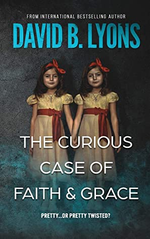 [PDF] [EPUB] The Curious Case of Faith and Grace Download by David B. Lyons
