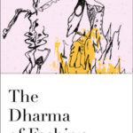 [PDF] [EPUB] The Dharma of Fashion: A Buddhist Approach to Our Life with Clothes Download