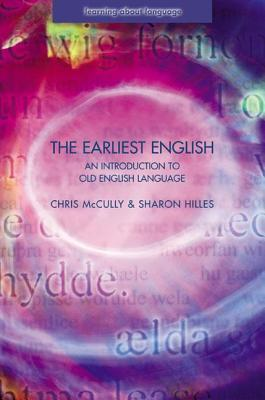 [PDF] [EPUB] The Earliest English: An Introduction to Old English Language Download by Chris McCully