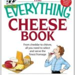 [PDF] [EPUB] The Everything Cheese Book: From Cheddar to Chevre, All You Need to Select and Serve the Finest Fromage Download