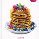 [PDF] [EPUB] The Flexible Family Cookbook: Exciting, everyday recipes to suit all your family's needs Download