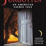[PDF] [EPUB] The Forgotten (An American Faerie Tale, #2) Download
