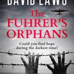 [PDF] [EPUB] The Fuhrer's Orphans : a moving and powerful novel based on true events Download