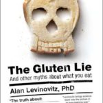 [PDF] [EPUB] The Gluten Lie: And Other Myths About What You Eat Download