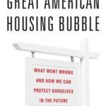 [PDF] [EPUB] The Great American Housing Bubble: What Went Wrong and How We Can Protect Ourselves in the Future Download