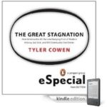 [PDF] [EPUB] The Great Stagnation: How America Ate All The Low-Hanging Fruit of Modern History, Got Sick, and Will (Eventually) Feel Better Download