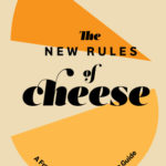 [PDF] [EPUB] The New Rules of Cheese: A Freewheeling and Informative Guide Download