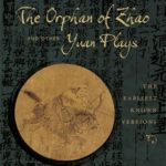 [PDF] [EPUB] The Orphan of Zhao and Other Yuan Plays: The Earliest Known Versions Download