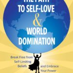 [PDF] [EPUB] The Path to Self-Love and World Domination: A No-Nonsense Approach to Feeling Awesome and Living Your Best Life Download