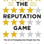 [PDF] [EPUB] The Reputation Game: The Art of Changing How People See You Download