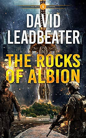 [PDF] [EPUB] The Rocks of Albion (The Relic Hunters #5) Download by David Leadbeater