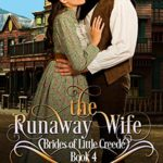 [PDF] [EPUB] The Runaway Wife (Brides of Little Creede, #4) Download