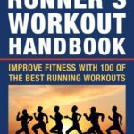 [PDF] [EPUB] The Runner's Workout Handbook: Improve Fitness with 100 of the Best Running Workouts Download