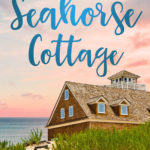 [PDF] [EPUB] The Seahorse Cottage (Cape May Series Book 1) Download