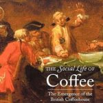 [PDF] [EPUB] The Social Life of Coffee: The Emergence of the British Coffeehouse Download