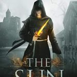 [PDF] [EPUB] The Sun: Book 19 of the coming-of-age epic fantasy serial (The Ravenglass Chronicles) Download