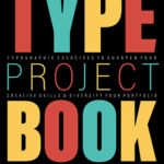 [PDF] [EPUB] The Type Project Book: Typography Focused Exercises to Sharpen Your Design Skill and Diversify Your Portfolio Download