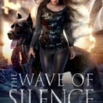 [PDF] [EPUB] The Wave of Silence: When the Worlds Fall (The Wave of Silence, #1) Download
