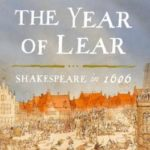 [PDF] [EPUB] The Year of Lear: Shakespeare in 1606 Download