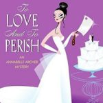 [PDF] [EPUB] To Love and To Perish (Annabelle Archer #3) Download