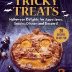 [PDF] [EPUB] Tricky Treats: Halloween Delights for Appetizers, Snacks, Dinner, and Dessert! Download
