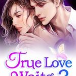 [PDF] [EPUB] True Love Waits 3: Every Woman Loves Mr. Huo Download