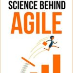 [PDF] [EPUB] Unlocking the Science Behind Agile: The master key to fully leverage the power of agile through scientific connections Download
